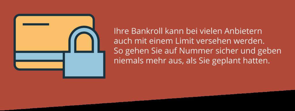 Versehen Sie Ihre Bankroll mit einem Limit.